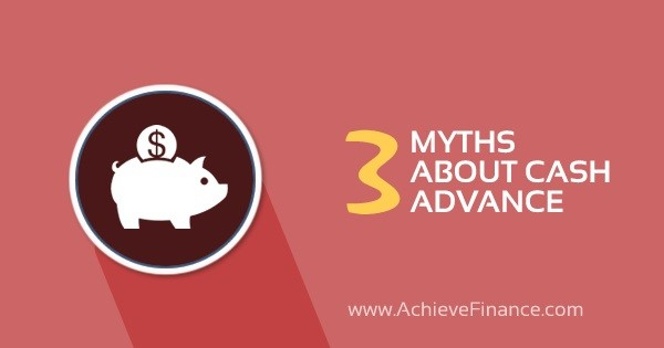 3 Myths About Cash Advance