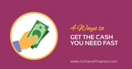 4 Ways to Get the Cash You Need Fast