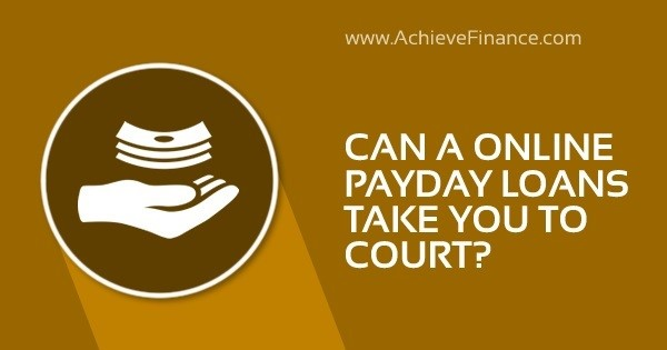 Can An Online Payday Loan Take You To Court
