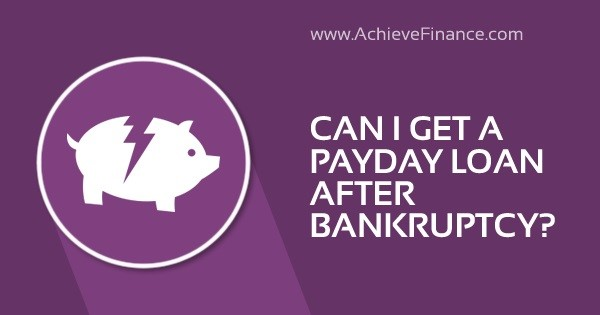 Can I Get A Payday Loan After Bankruptcy