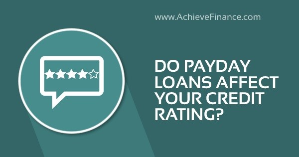 Do Payday Loans Affect Your Credit Rating