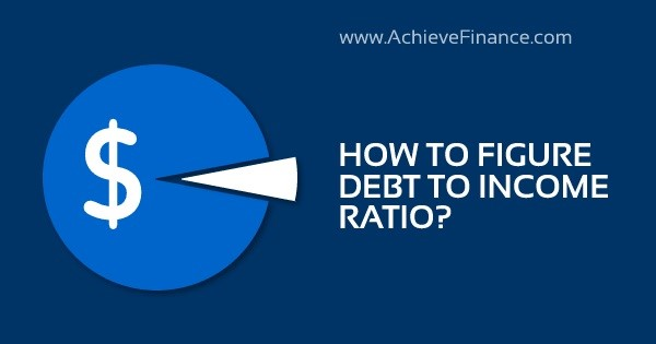 How To Figure Debt To Income Ratio?