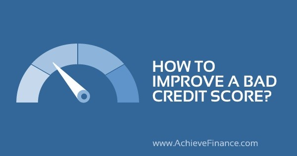 How To Improve A Bad Credit Score?