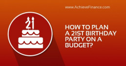 How To Plan A 21st Birthday Party On A Budget