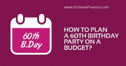 How To Plan A 60Th Birthday Party On A Budget