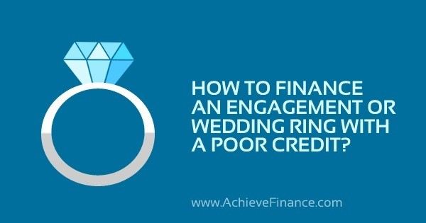How to Finance an Engagement or Wedding Ring with a Poor Credit
